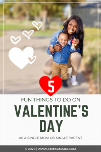 fun things to do on valentine's day for single mom